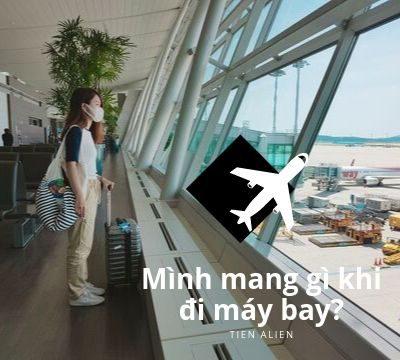 Mình mang gì khi đi máy bay?
